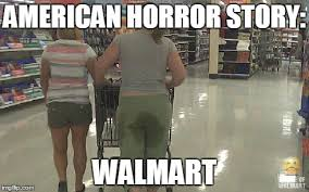 Funny Walmart Memes - american horror story walmart imgflip
