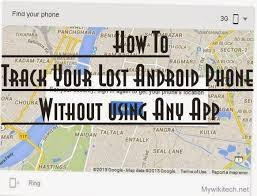 find my lost android track your lost android phone without needing to use any finding