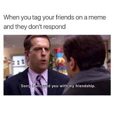 If Meme - if your friend doesn t like your meme are they really your friend