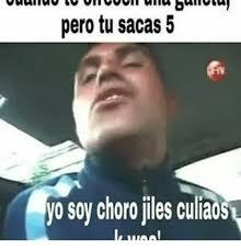 Memes Yo - pero tu sacas 5 yo soy choro jiles culiao meme on me me