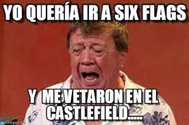 Six Flags Meme - yo quería ir a six flags chabelo de chillon meme en memegen