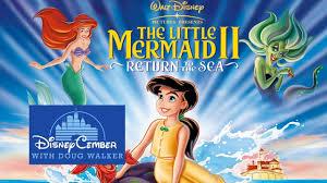 mermaid ii return sea disneycember