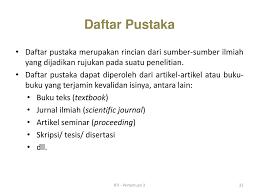 daftar pustaka merupakan format dari riset teknologi informasi ppt download