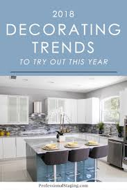decorating trends 7 decorating trends to try out in 2018