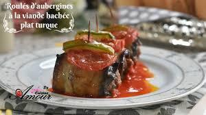 cuisine des aubergines roulés d aubergines à la viande hachée plat turque par soulef