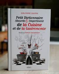 dictionnaire cuisine petit dictionnaire absurde et impertinent de la cuisine jean