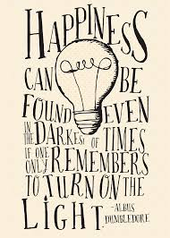 happiness can be found even in the darkest of harry potter