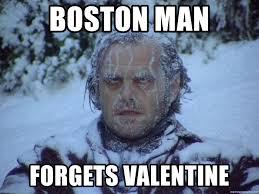 Boston Meme - boston man forgets valentine jack torrance frozen meme generator