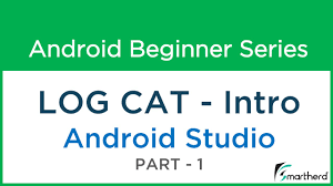 android log 11 android tutorial log cat explanation of logcat