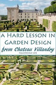 chateaux and wine around villandry a lesson in garden design from chateau villandry falcondale