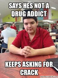 Drug Addict Meme - drug addict meme 28 images homeless people with dogs memes