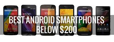 best android phone 200 6 best android smartphones below 200
