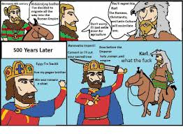 Shiet Meme - germania 4th century widukindmy brother you ll regret this karl i ve
