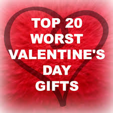 valentines gift the 20 worst gifts for s day leanne shirtliffe
