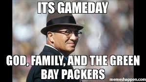 Packer Memes - its gameday god family and the green bay packers meme lombardi
