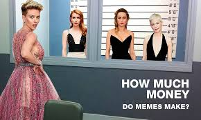 Make Money From Memes - here s how much money you can make with memes