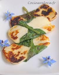 bourrache cuisine fromage halloumi grillé à la bourrache la cocinera loca