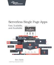 ben rady u0027s serverless single page apps the pragmatic programmers