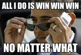 All I Do Is Win Meme - all i do is win win win no matter what accomplished obama