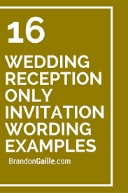 post wedding reception wording exles 16 wedding reception only invitation wording exles reception