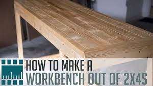 How To Build A Simple Bench How To Make A Workbench Out Of 2x4s Youtube