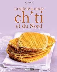 la bible de la cuisine ch ti et du nord de sylvie aït ali des
