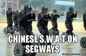 Swat Meme - chinese s w a t on segways make a meme