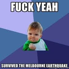 Melbourne Earthquake Meme - melbourne earthquake 2012 that s going straight to pinterest