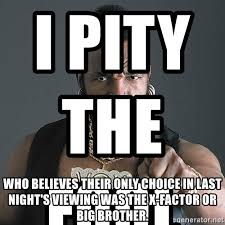 I Pity The Fool Meme - i pity the fool who believes their only choice in last night s
