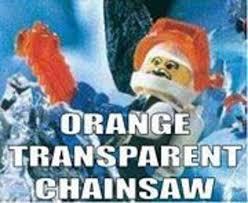 Chainsaw Meme - orange transparent chainsaw know your meme