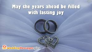 may the years ahead be filled with lasting weddingmessages pics