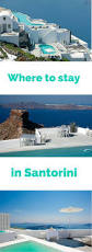 best 25 hotels in santorini ideas on pinterest hotels in