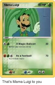 Mama Luigi Meme - mama luigi base a magic balloon mama luigi recovers 20 hp ts a