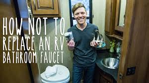How Not To Replace An Rv Bathroom Faucet Youtube Rv Bathroom Fixtures