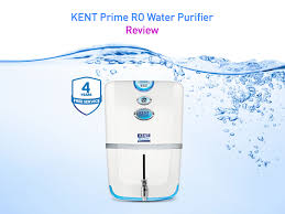ultraviolet light water purifier reviews kent prime ro uv uf water purifier detailed review