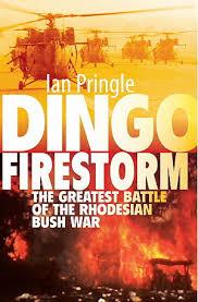 fireforce one man s war in the rhodesian light infantry dingo firestorm the greatest battle of the rhodesian bush war