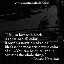 Can You Black With Color Quotes About Color By Louise Nevelson Sensational Color