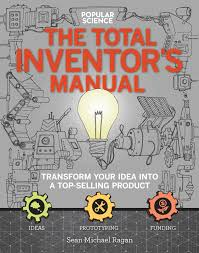 the total inventors manual popular science transform your idea