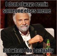 Here We Go Meme - remixing other people s memes by rjmememaster meme center