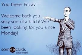 Thank God Its Friday Memes - tempting trouble s tales you sexy son of a me pinterest tgif