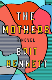 mother s the mothers by brit bennett