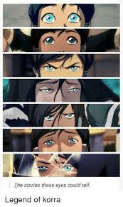 Legend Of Korra Memes - the stories these eyes could tell legend of korra meme on me me