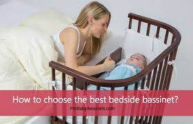 how to choose the best bedside bassinet 5 good options to consider