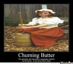 Butter Meme - churning butter by isleyofthenorth meme center