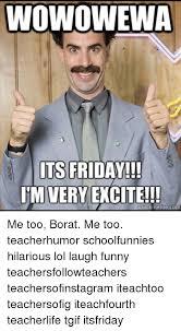 Borat Very Nice Meme - wowowiewa its friday im very excite guickmeme com me too borat