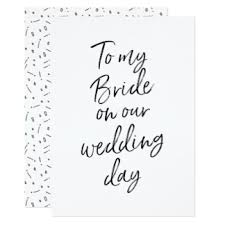To My Bride On Our Wedding Day Card On Our Wedding Day Gifts On Zazzle