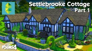 the sims 4 house building settlebrooke cottage part 1 2