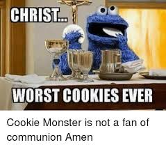 Cookie Monster Meme - christ worst cookies ever cookie monster is not a fan of communion