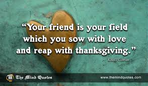 khalil gibran quotes on and friendship themindquotes