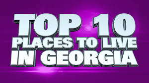best towns in georgia 10 best places to live in georgia 2014 youtube